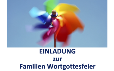 EINLADUNG FAMILIEN WORTGOTTESFEIER – Pfingstsonntag, den 23.05.2021